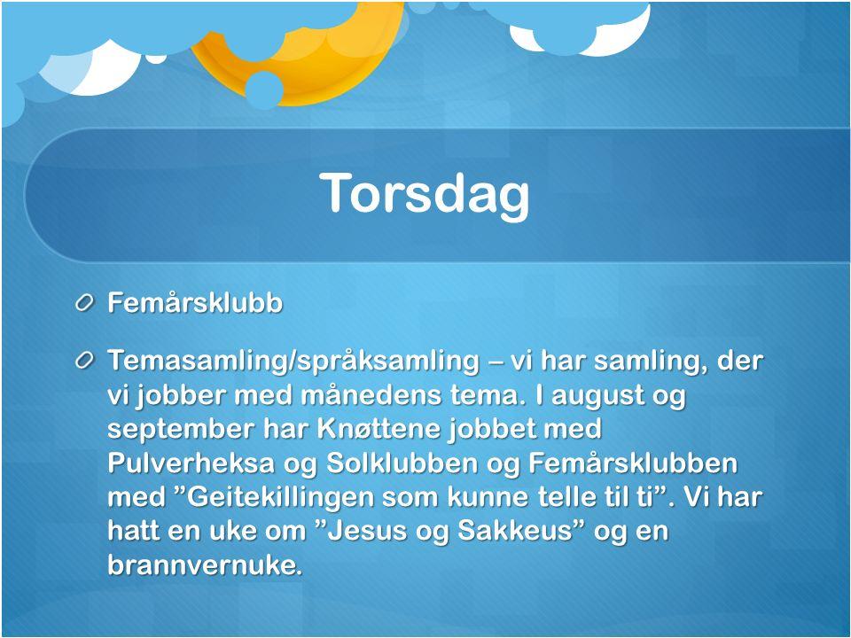 Torsdag Femårsklubb Temasamling/språksamling – vi har samling, der vi jobber med månedens tema.