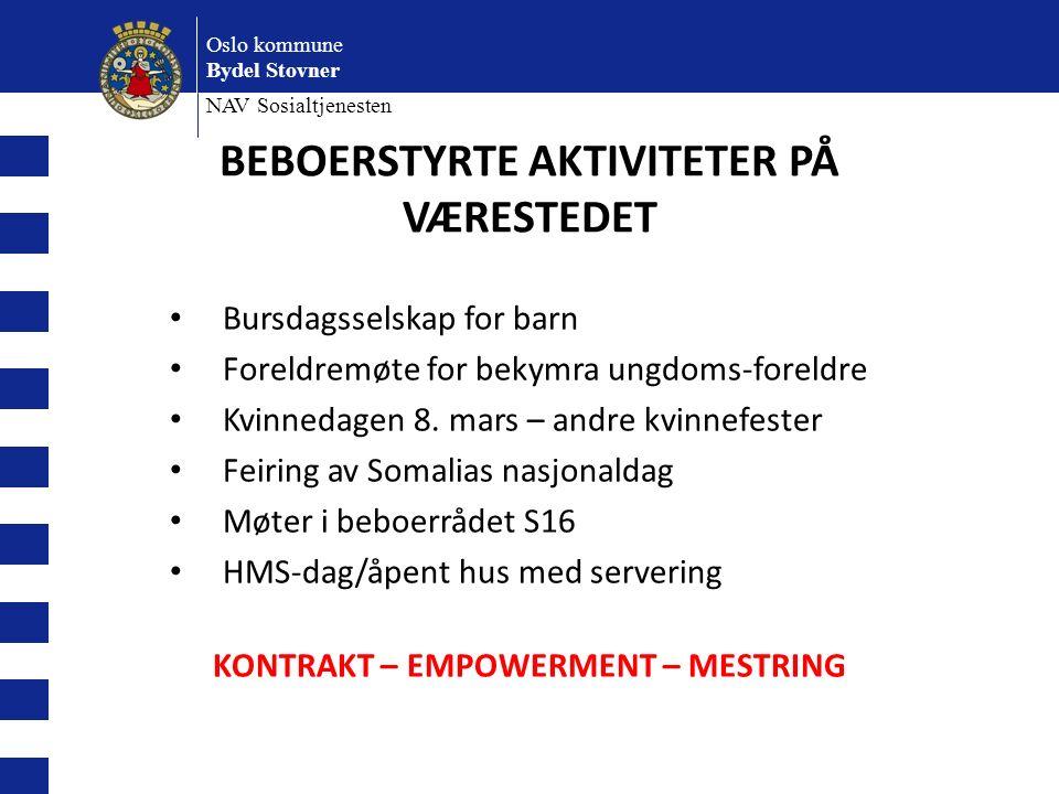 Oslo kommune Bydel Stovner NAV Sosialtjenesten BEBOERSTYRTE AKTIVITETER PÅ VÆRESTEDET Bursdagsselskap for barn Foreldremøte for bekymra ungdoms-foreldre Kvinnedagen 8.