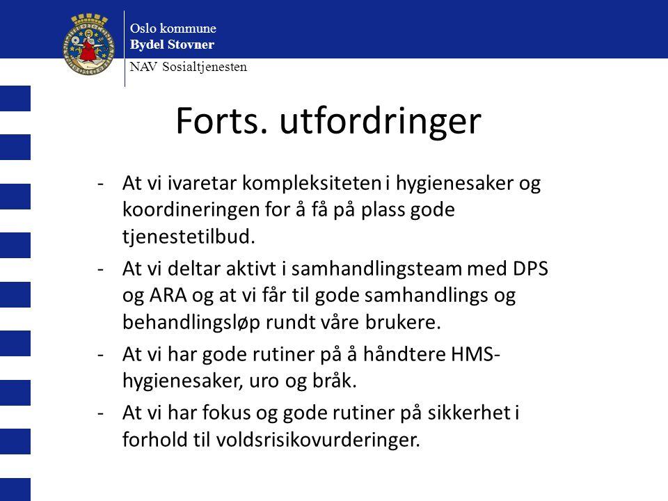 Oslo kommune Bydel Stovner NAV Sosialtjenesten -At vi ivaretar kompleksiteten i hygienesaker og koordineringen for å få på plass gode tjenestetilbud.