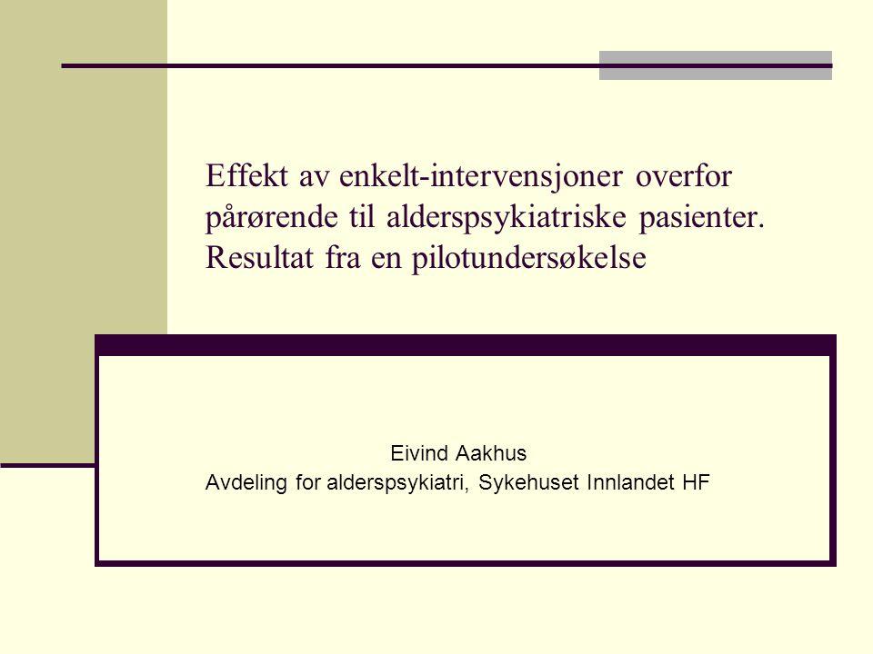Effekt av enkelt-intervensjoner overfor pårørende til alderspsykiatriske pasienter.