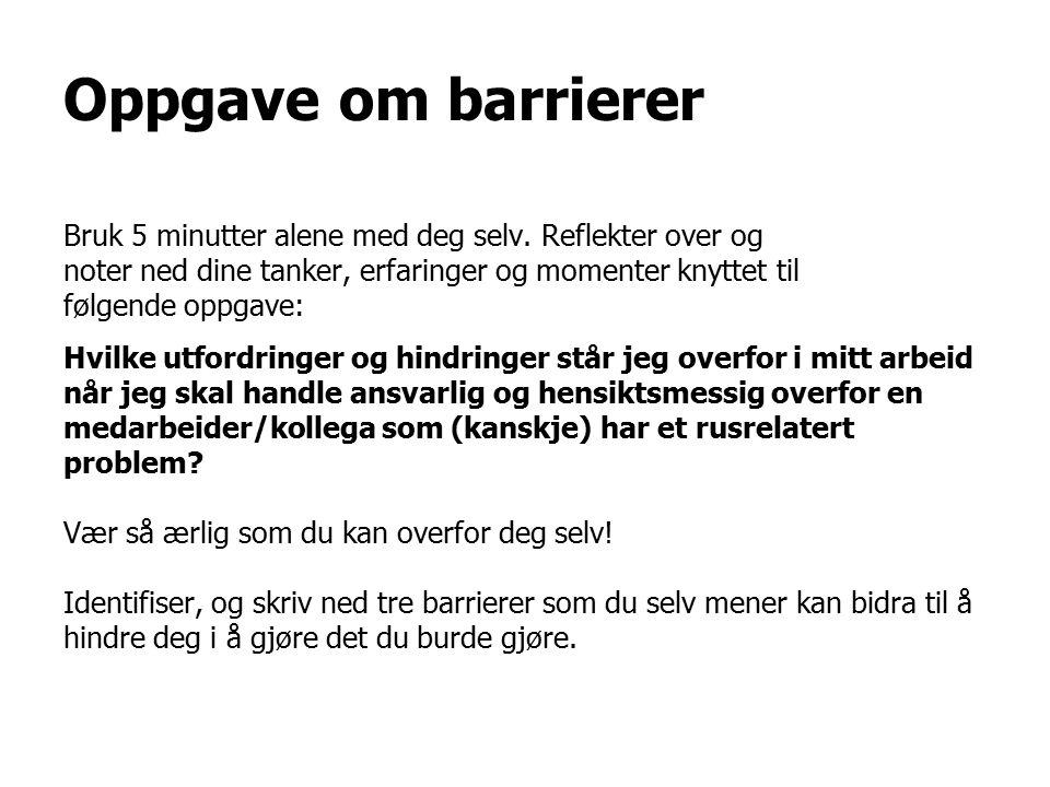 Oppgave om barrierer Bruk 5 minutter alene med deg selv.