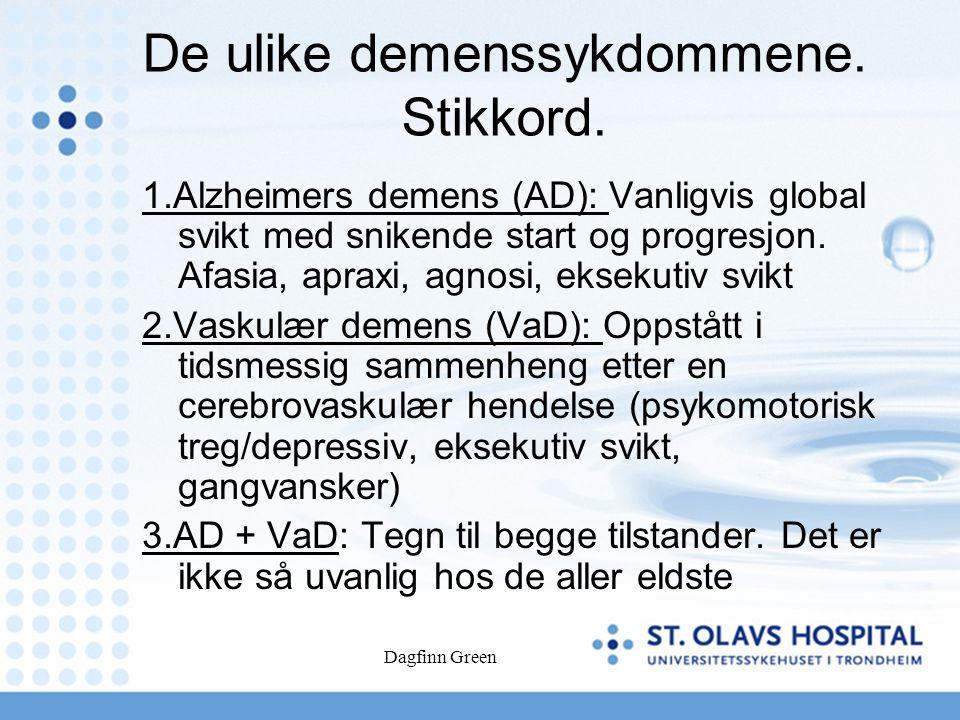 Dagfinn Green De ulike demenssykdommene. Stikkord.