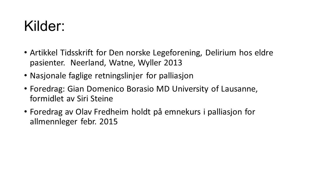 Kilder: Artikkel Tidsskrift for Den norske Legeforening, Delirium hos eldre pasienter.