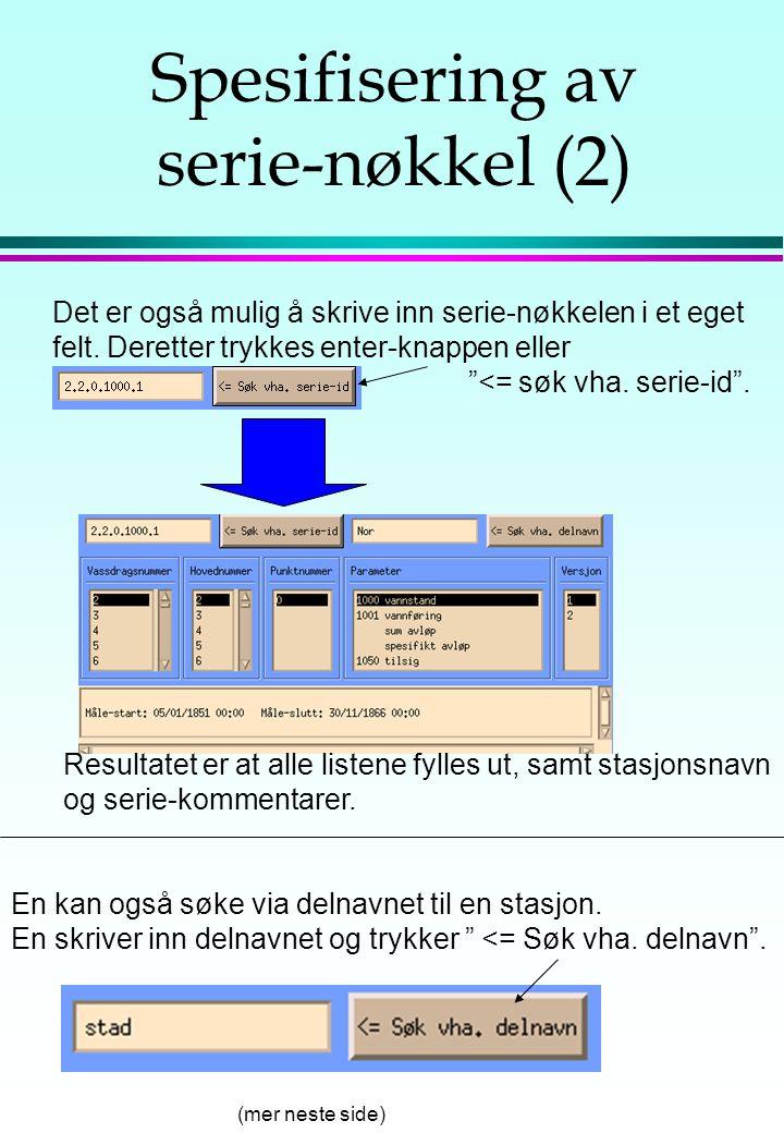 Spesifisering av serie- nøkkel (1) Når serie-arkivet er valgt, går vi over til å velge den spesifikke serie-nøkkelen. Dette kan gjøres på ulike måter.