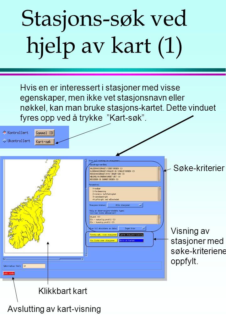 Stasjons-søk ved hjelp av kart (1) Hvis en er interessert i stasjoner med visse egenskaper, men ikke vet stasjonsnavn eller nøkkel, kan man bruke stasjons-kartet.
