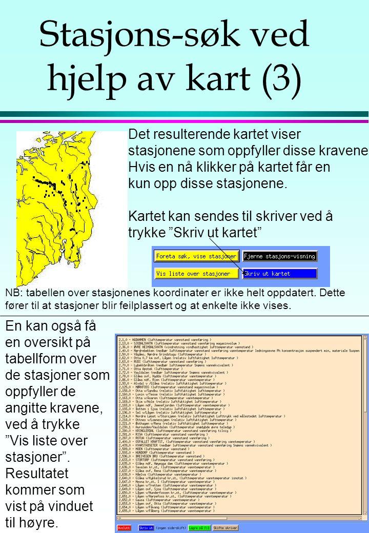 Stasjons-søk ved hjelp av kart (2) Enkleste bruk av dette kartet er å bare klikke i kart-området, for å få opp de stasjoner som er i nærheten av områd