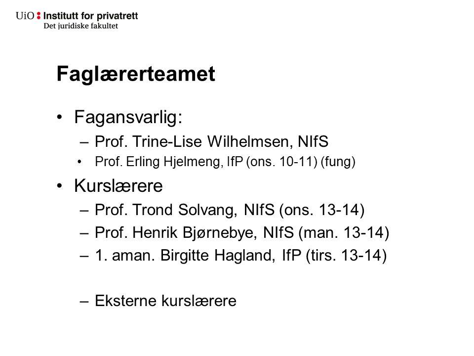 Faglærerteamet Fagansvarlig: –Prof. Trine-Lise Wilhelmsen, NIfS Prof.
