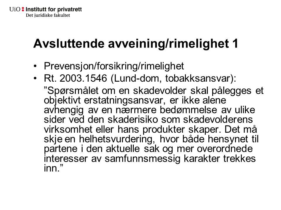 Avsluttende avveining/rimelighet 1 Prevensjon/forsikring/rimelighet Rt.