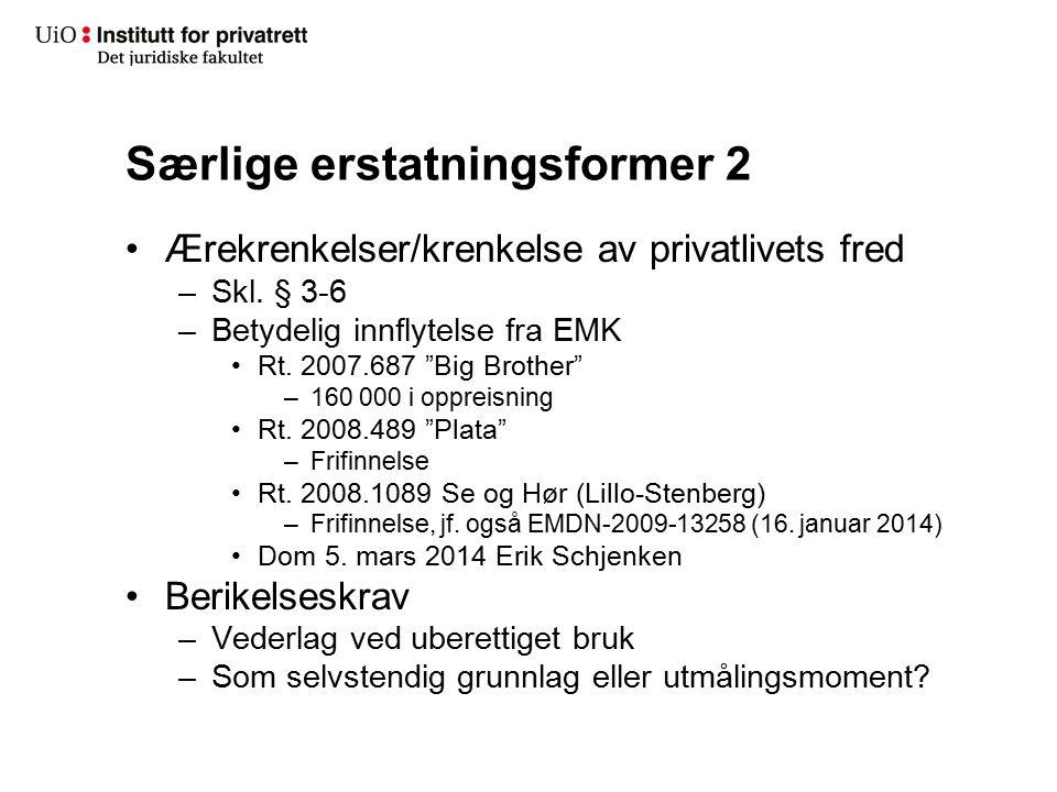 Særlige erstatningsformer 2 Ærekrenkelser/krenkelse av privatlivets fred –Skl.