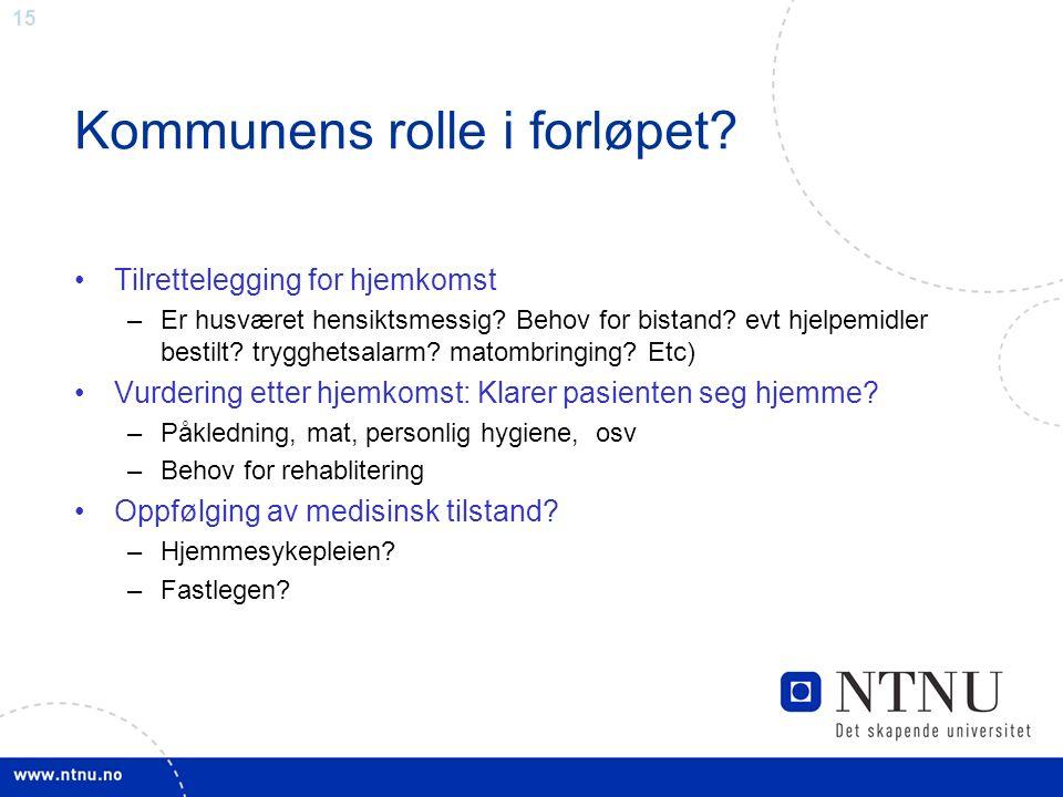 15 Kommunens rolle i forløpet. Tilrettelegging for hjemkomst –Er husværet hensiktsmessig.