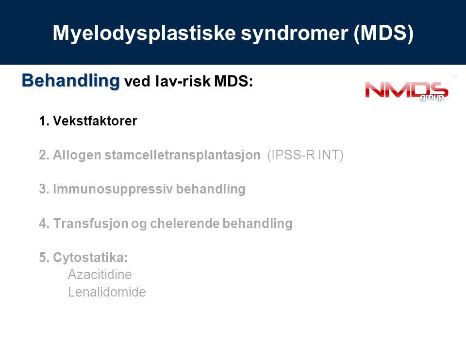 Behandling Behandling ved lav-risk MDS: Cytostatika: Lenalidomid, «Revlimid» Pasientene må ha lav- eller intermediær-1-risiko MDS og være avhengige av blodoverføringer.