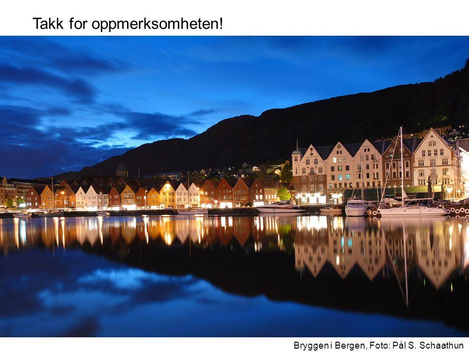 Bryggen i Bergen, Foto: Pål S. Schaathun Takk for oppmerksomheten!