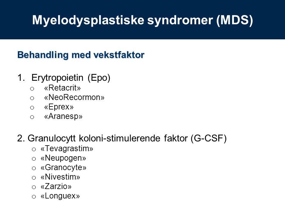 Behandling med blodoverføringer Vanligvis gis bestrålt erytrocyttkonsentrat til MDS-pasienter.