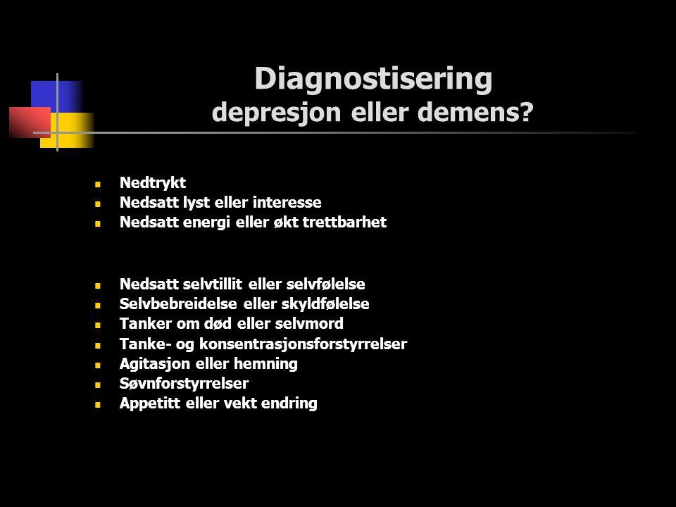Diagnostisering depresjon eller demens.
