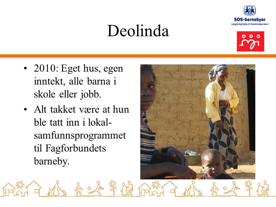 Deolinda 2010: Eget hus, egen inntekt, alle barna i skole eller jobb.