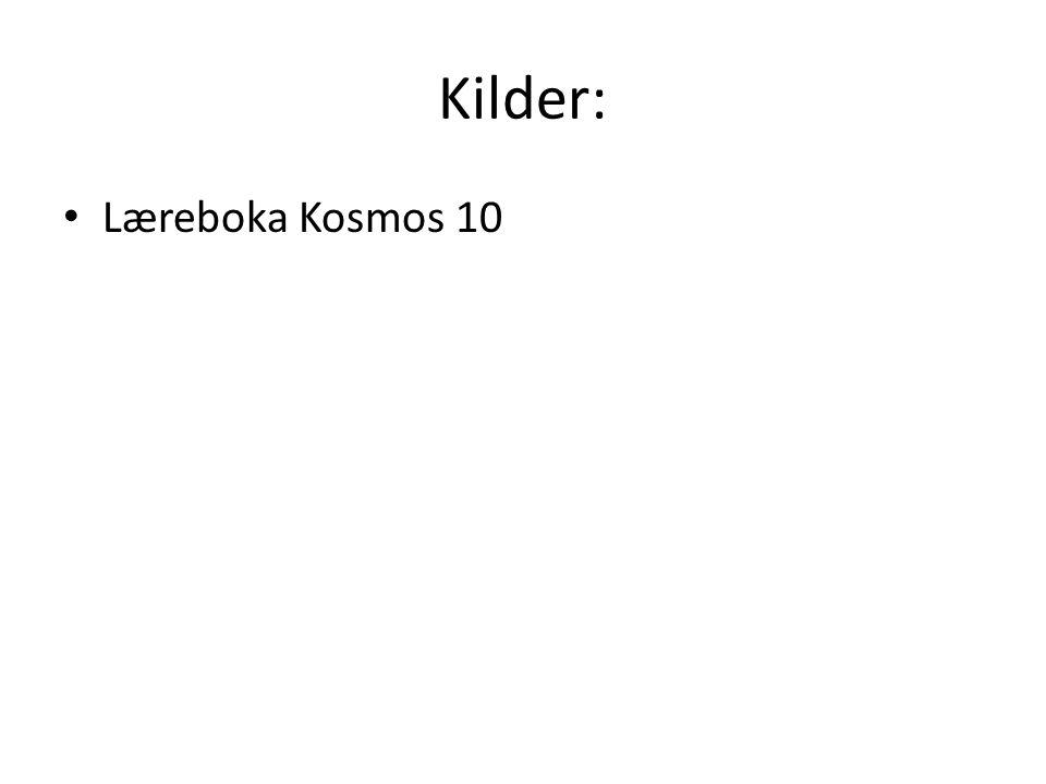 Kilder: Læreboka Kosmos 10