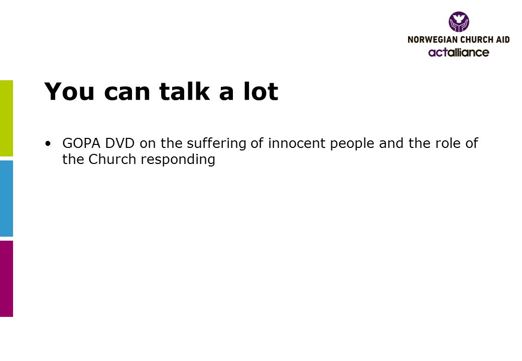 You can talk a lot GOPA DVD on the suffering of innocent people and the role of the Church responding
