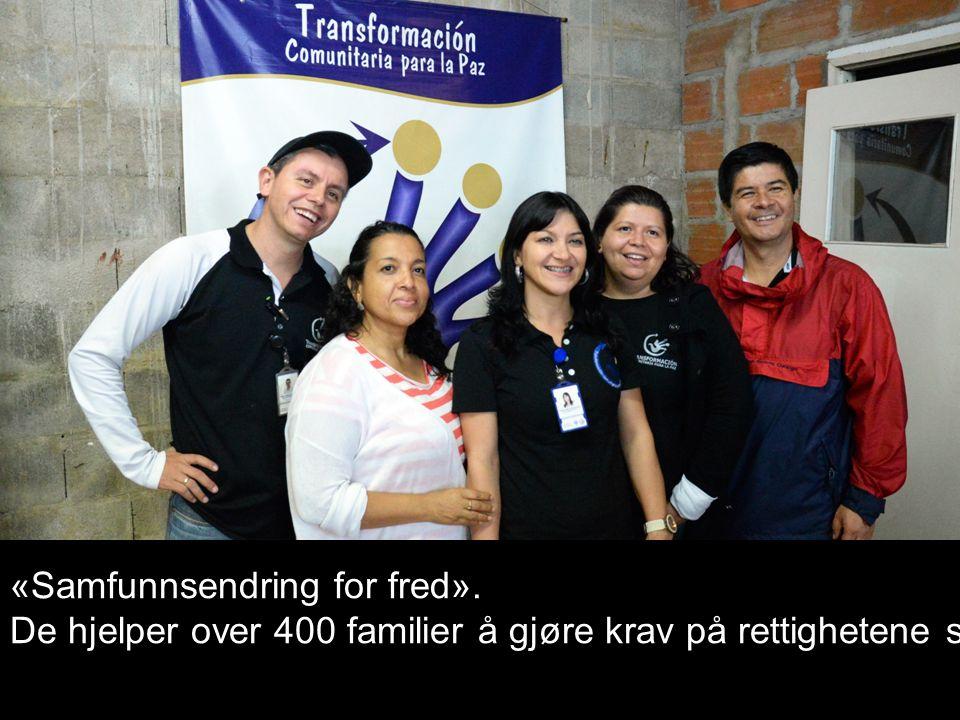 «Samfunnsendring for fred». De hjelper over 400 familier å gjøre krav på rettighetene sine!
