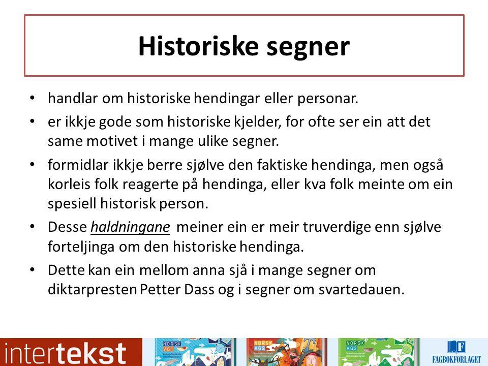 Historiske segner handlar om historiske hendingar eller personar.