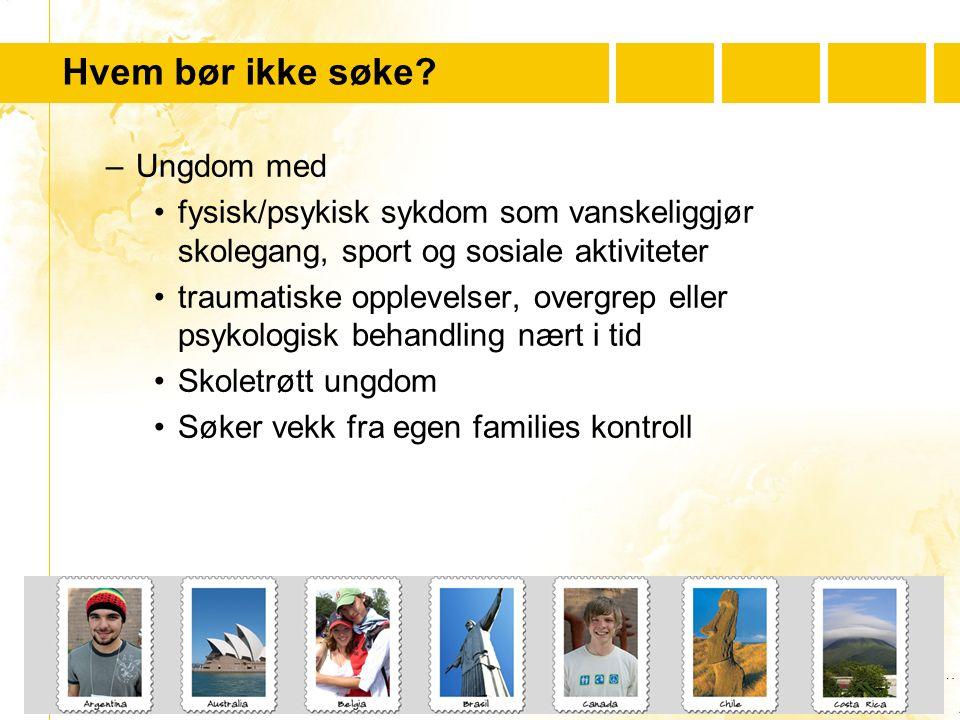 …..…. Youth For Understanding www.yfu.no Hvem bør ikke søke? –Ungdom med fysisk/psykisk sykdom som vanskeliggjør skolegang, sport og sosiale aktivitet