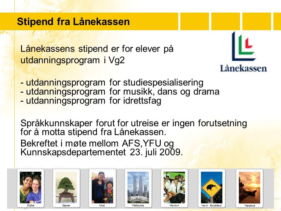 …..…. Youth For Understanding www.yfu.no Stipend fra Lånekassen Lånekassens stipend er for elever på utdanningsprogram i Vg2 - utdanningsprogram for s