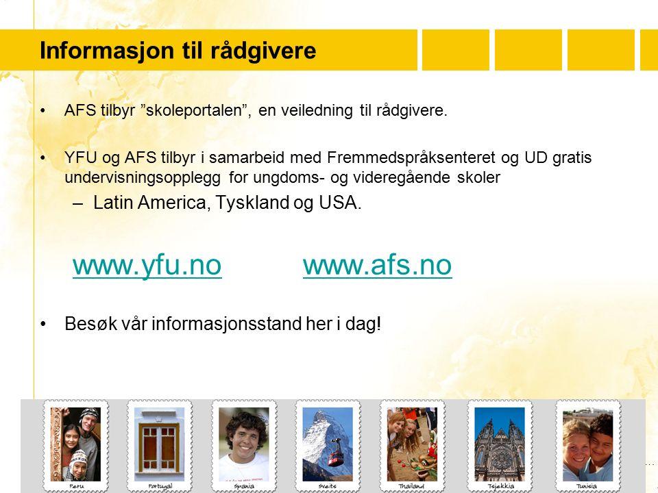 "…..…. Youth For Understanding www.yfu.no Informasjon til rådgivere AFS tilbyr ""skoleportalen"", en veiledning til rådgivere. YFU og AFS tilbyr i samarb"