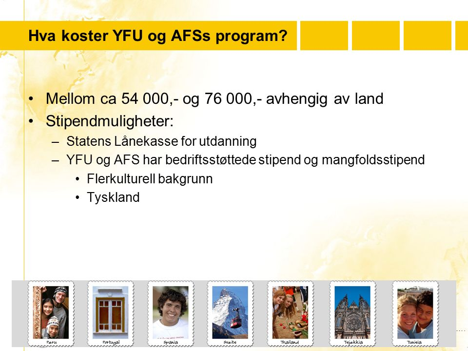 …..…. Youth For Understanding www.yfu.no Hva koster YFU og AFSs program.