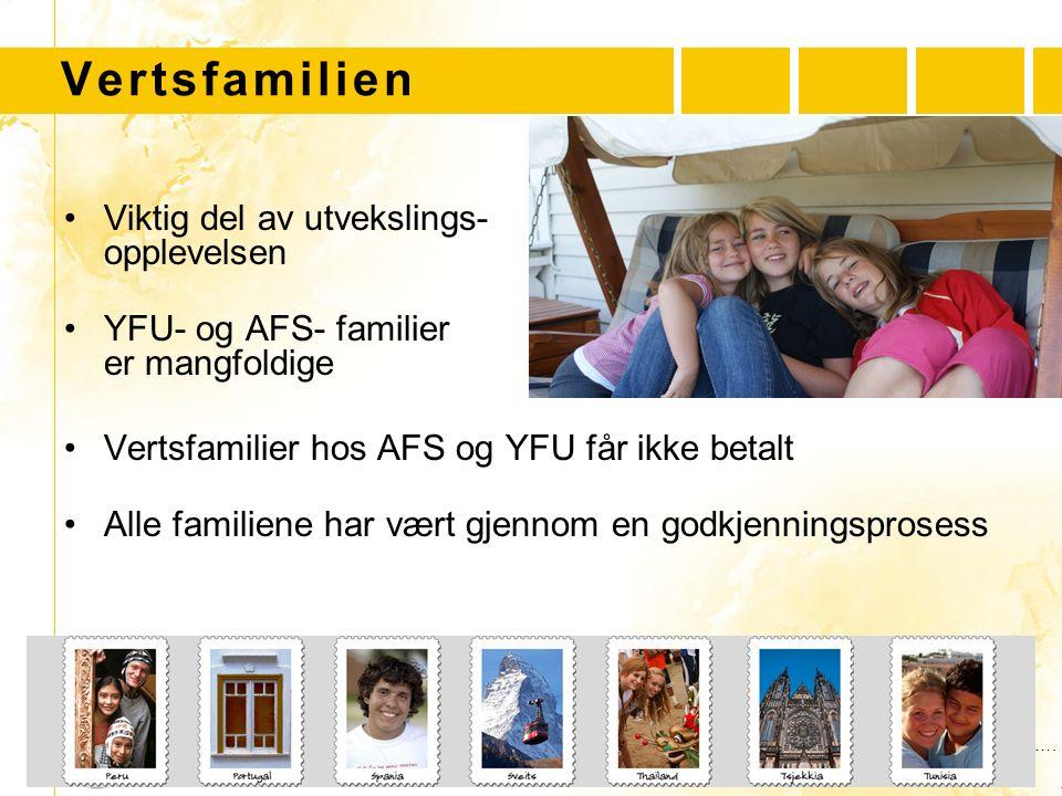 …..…. Youth For Understanding www.yfu.no Vertsfamilien Viktig del av utvekslings- opplevelsen YFU- og AFS- familier er mangfoldige Vertsfamilier hos A