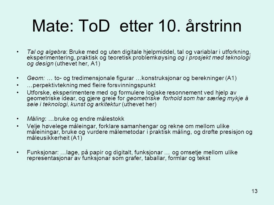 13 Mate: ToD etter 10.