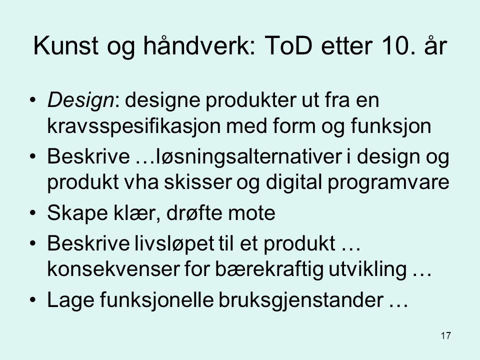 17 Kunst og håndverk: ToD etter 10.