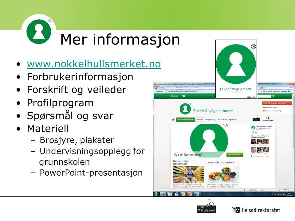 Mer informasjon www.nokkelhullsmerket.no Forbrukerinformasjon Forskrift og veileder Profilprogram Spørsmål og svar Materiell –Brosjyre, plakater –Unde