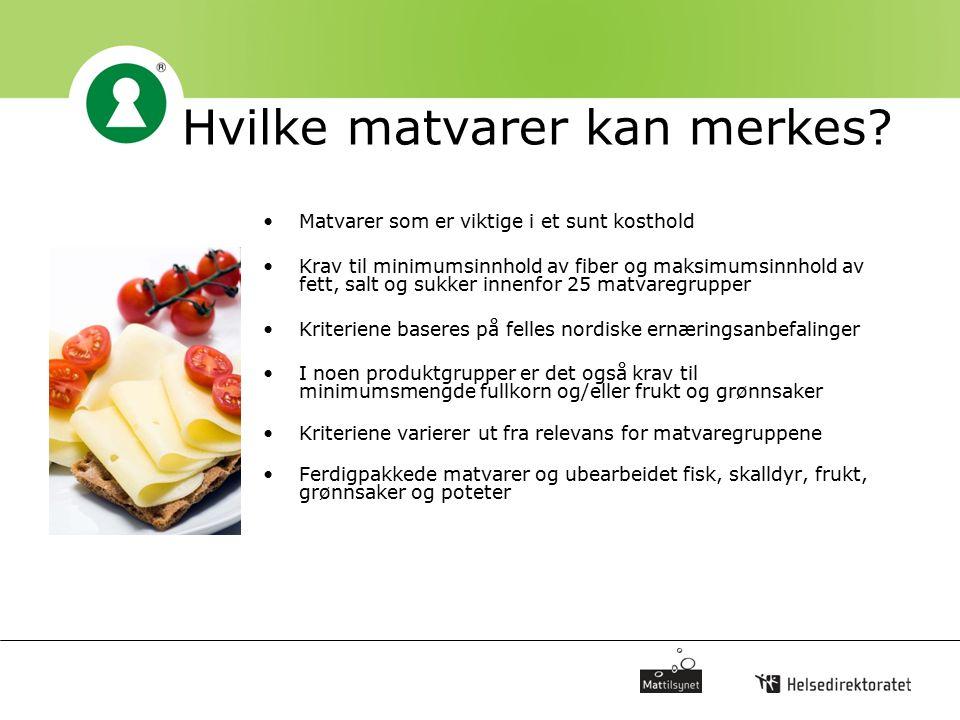 Hvilke matvarer kan merkes? Matvarer som er viktige i et sunt kosthold Krav til minimumsinnhold av fiber og maksimumsinnhold av fett, salt og sukker i