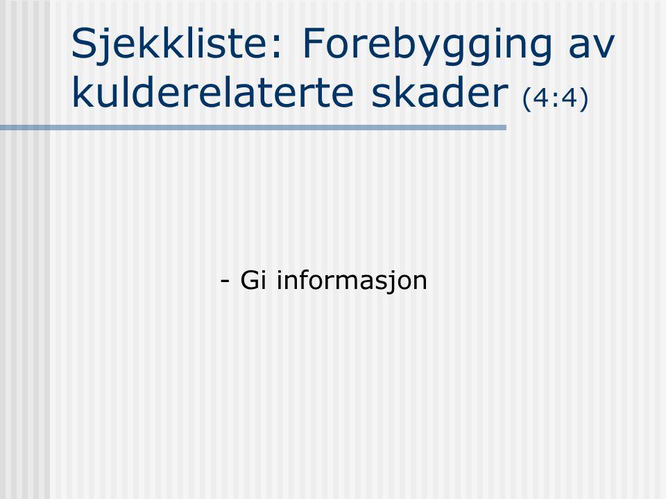 Sjekkliste: Forebygging av kulderelaterte skader (4:4) - Gi informasjon