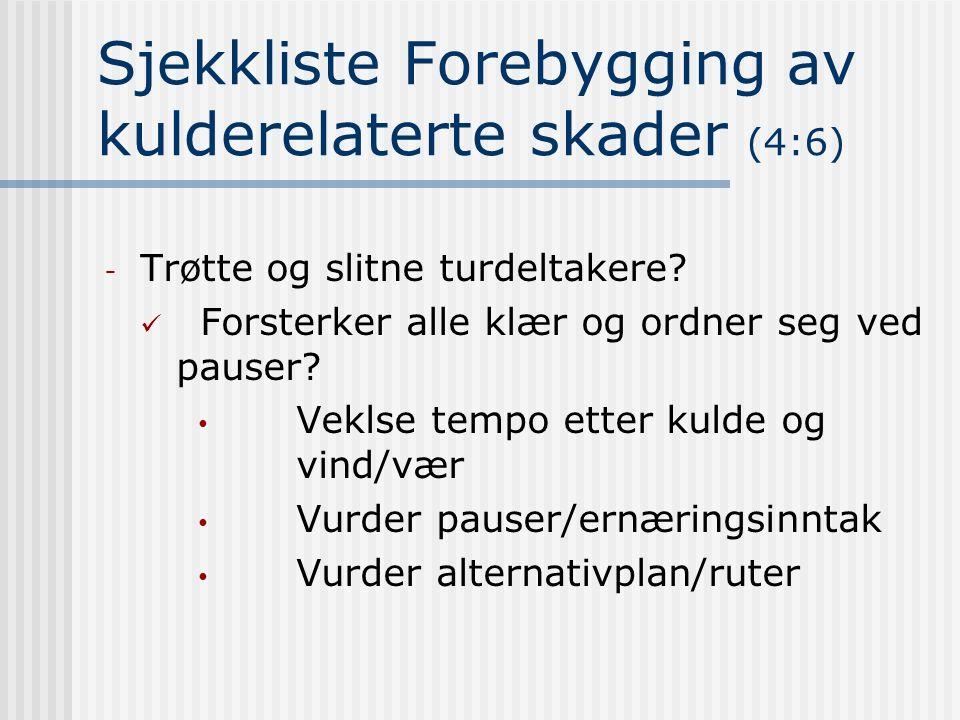 Sjekkliste Forebygging av kulderelaterte skader (4:6) - Trøtte og slitne turdeltakere.