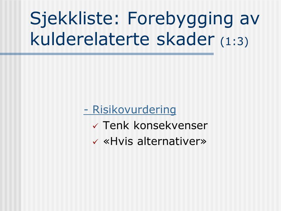 Sjekkliste: Forebygging av kulderelaterte skader (1:3) - Risikovurdering Tenk konsekvenser «Hvis alternativer»