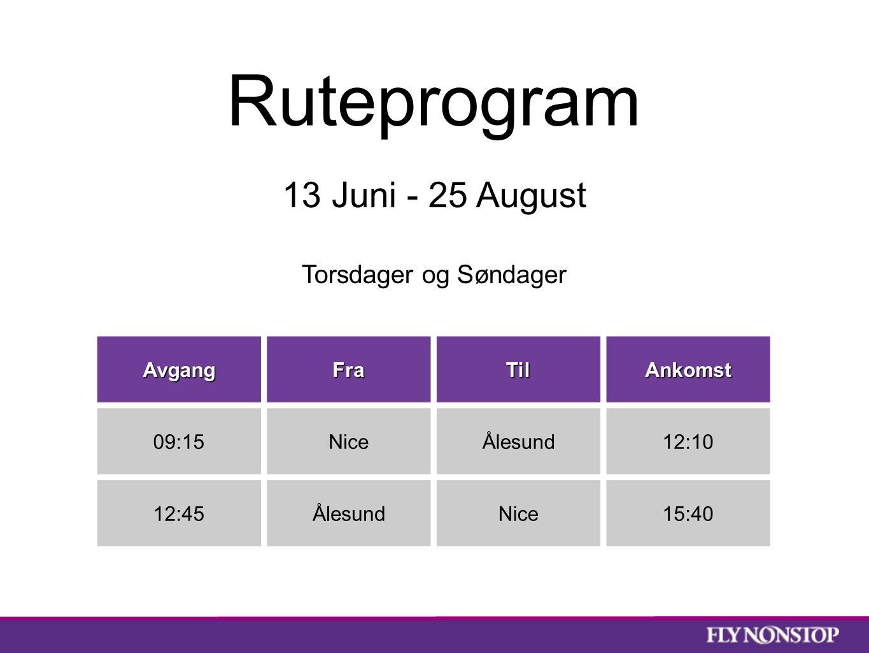 Ruteprogram AvgangFraTilAnkomst 09:15NiceÅlesund12:10 12:45ÅlesundNice15:40 13 Juni - 25 August Torsdager og Søndager