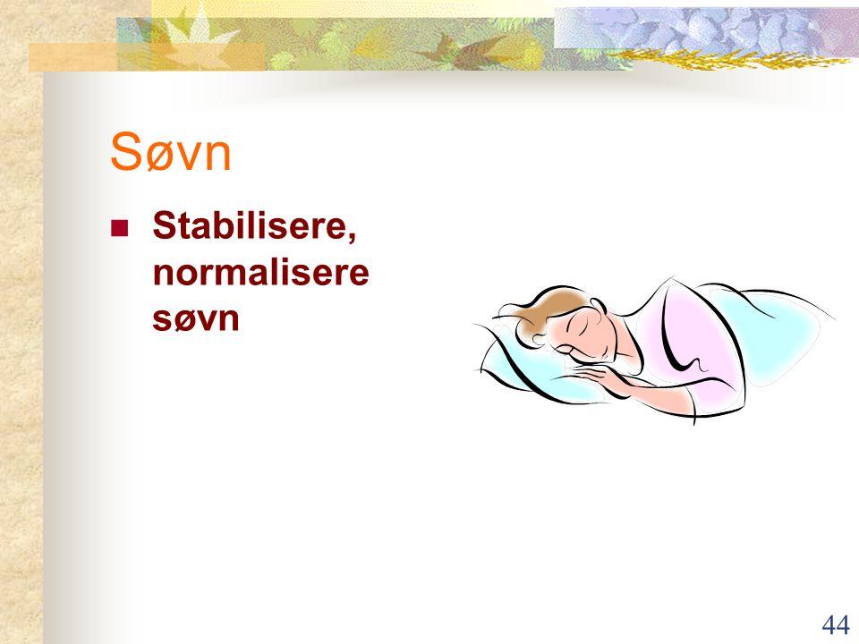 44 Søvn Stabilisere, normalisere søvn