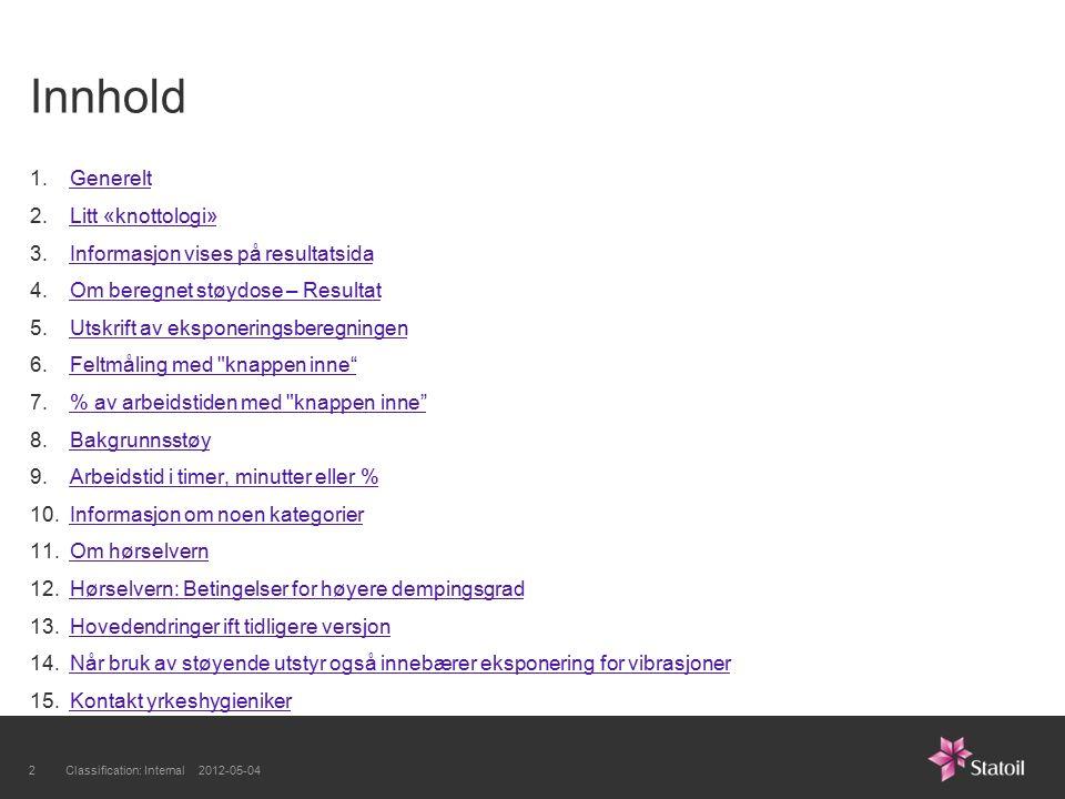 Innhold 1.GenereltGenerelt 2.Litt «knottologi»Litt «knottologi» 3.Informasjon vises på resultatsidaInformasjon vises på resultatsida 4.Om beregnet stø