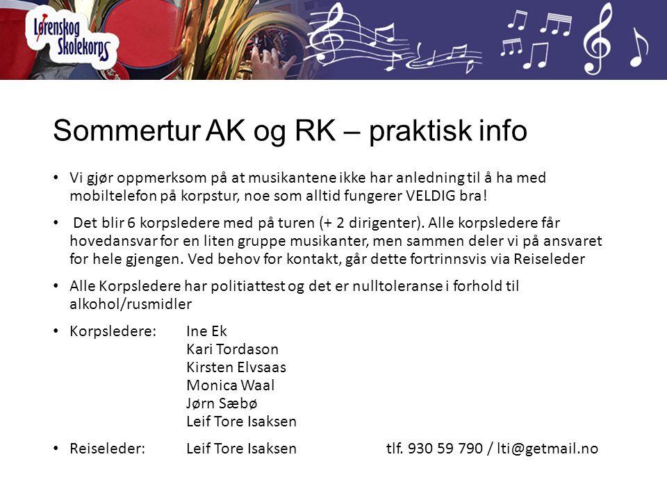 Sommertur AK og RK – praktisk info Vi gjør oppmerksom på at musikantene ikke har anledning til å ha med mobiltelefon på korpstur, noe som alltid funge