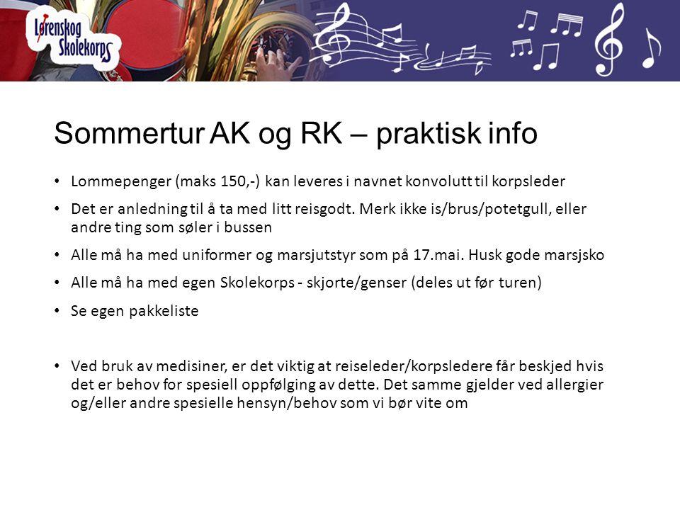 Sommertur AK og RK – praktisk info Lommepenger (maks 150,-) kan leveres i navnet konvolutt til korpsleder Det er anledning til å ta med litt reisgodt.