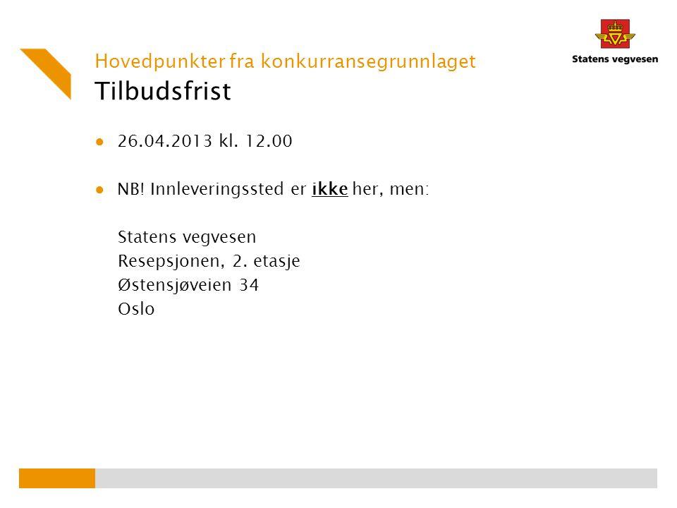 Tilbudsfrist ● 26.04.2013 kl.12.00 ● NB.