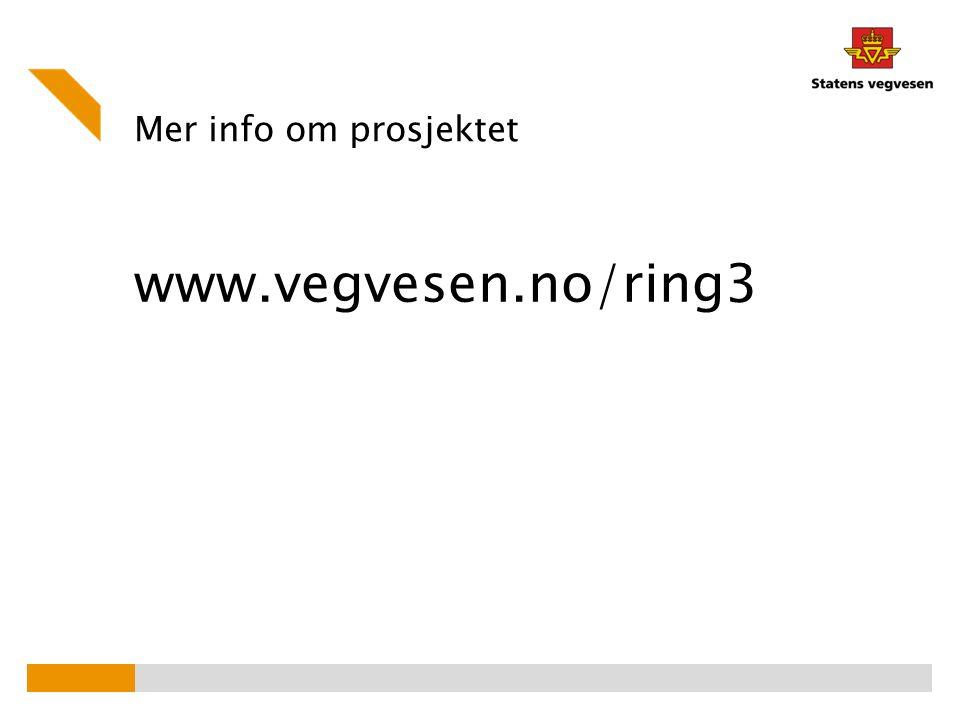 Mer info om prosjektet www.vegvesen.no/ring3