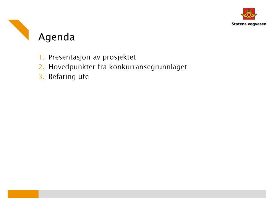 Agenda 1.Presentasjon av prosjektet 2.Hovedpunkter fra konkurransegrunnlaget 3.Befaring ute