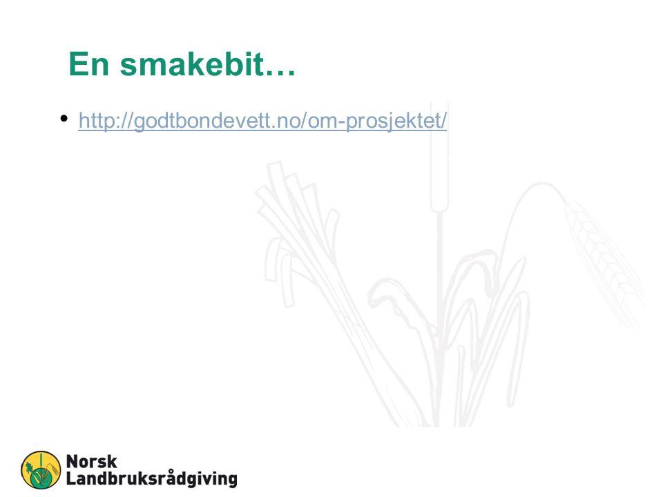En smakebit… http://godtbondevett.no/om-prosjektet/