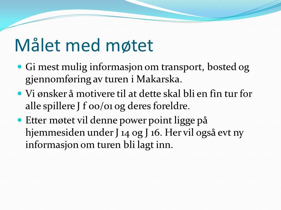 Målet med møtet Gi mest mulig informasjon om transport, bosted og gjennomføring av turen i Makarska.
