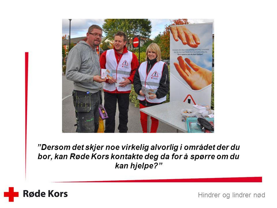 Hindrer og lindrer nød Arbeidsoppgaver for Røde Kors Beredskapsvakt Enkel, men viktig førstehjelp (bistå helsevesenet).