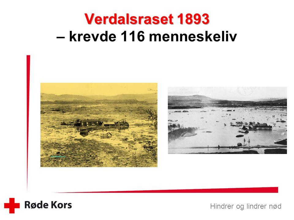 Hindrer og lindrer nød Verdalsraset 1893 Verdalsraset 1893 – krevde 116 menneskeliv