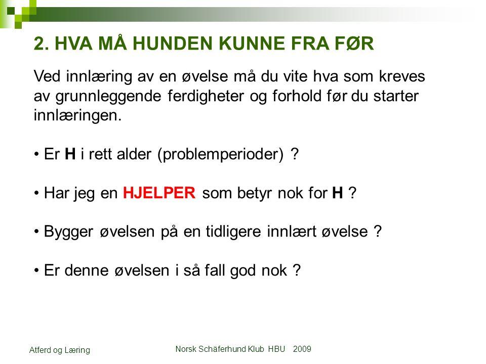 Norsk Schäferhund Klub HBU 2009 Atferd og Læring 2.