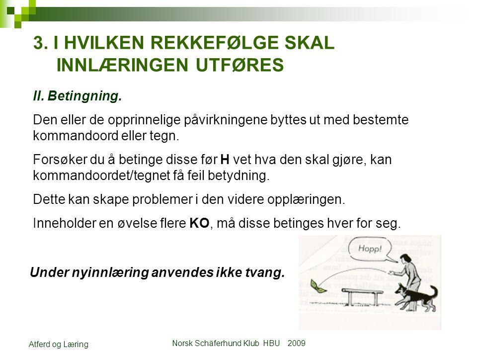 Norsk Schäferhund Klub HBU 2009 Atferd og Læring 3.