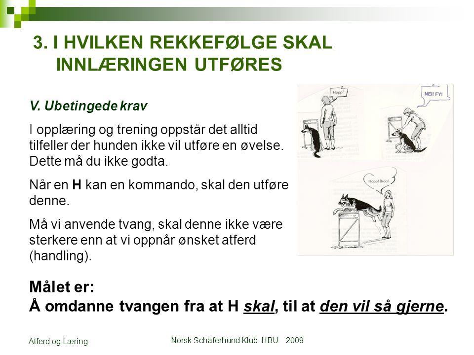 Norsk Schäferhund Klub HBU 2009 Atferd og Læring V.